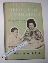 SPEECH DIFFICULTIES IN CHILDHOOD: A Practical Guide for Teachers and Parents