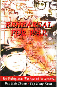 Rehearsal for War: The Underground War Against the Japanese