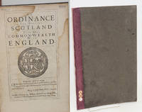 image of An ordinance for uniting Scotland into one common-wealth with England. Wednesday April 12. 1654. Ordered by his Highness the Lord Protector, and his Council, that this ordinance be forthwith printed and published. Henry Scobell, Clerk of the Council
