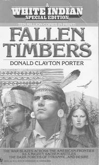 A White Indian Special Edition: Fallen timbers