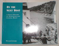 By the Next Boat; A Photo History of Newfoundland Coastal Boats