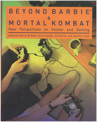 Beyond Barbie and Mortal Kombat: New Perspectives on Gender and Gaming