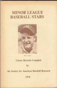 Minor League Baseball Stars: Career Records Compiled by the Society for American Baseball Research