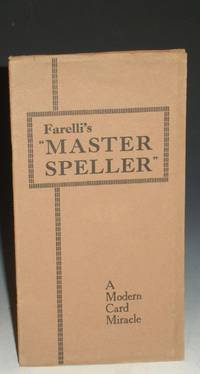 The Master Speller, a Modern Card Miracle, Using a Borrowed and Unarranged Pack of Fifty-Two Cards