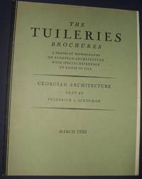 image of The Tuileries Brochures a Series of Monographs on European Architecture  with Special Reference to Roofs of Tile Georgian Architecture March 1930