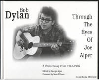 Bob Dylan Through the Eyes of Joe Alper:  A Photo Essay from 1961-1965