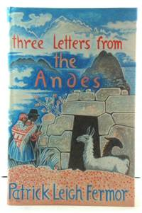 Three Letters from the Andes by  Patrick Leigh Fermor - First Edition - 1991 - from PsychoBabel & Skoob Books (SKU: 487298)