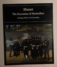 image of Manet - The Execution of Maximilian - Painting, Politics and Censorship