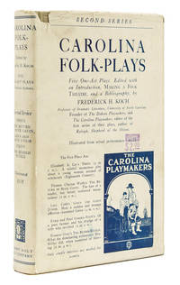 Carolina Folk Plays: Second Series. Edited with an Introduction on Making a Folk Theatre