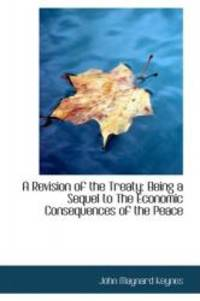 image of A Revision of the Treaty: Being a Sequel to The Economic Consequences of the Peace