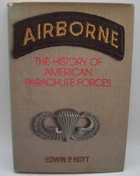 image of Airborne: The History of American Parachute Forces