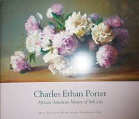Charles Ethan Porter African-American Master of Still Life