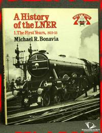 A History of the LNER: The First Years, 1923-33