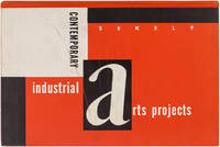 Contemporary Industrial Arts Projects