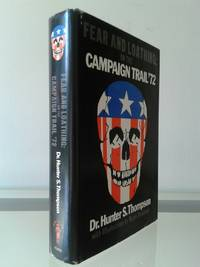 Fear and Loathing: On the Campaign Trail '72