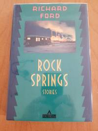 Rock Springs by Richard Ford - Signed First Edition - 1987 - from Anthony Greene and Biblio.com