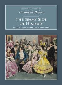 image of The Seamy Side of History: The Comedy of Human Life Volume XXXII: Nonsuch Classics: v. 32