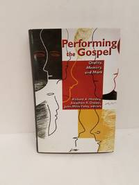 Performing the Gospel: Orality, Memory, and Mark