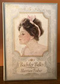 BACHELOR BELLES by  Harrison Fisher - First edition - 1908 - from Lost Horizon Bookstore (SKU: 50713)