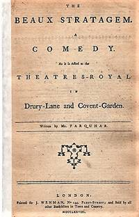 image of THE BEAUX STRATAGEM.  A COMEDY.  As it is Acted at the Theatres-Royal in Drury-Lane and Covent-Garden.  Written by Mr. Farquhar