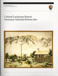 Cultural Landscape Report: Manzanar National Historic Site