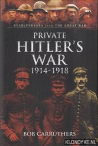 Visions of War - Private Hitler's War 1914 1918