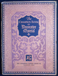 image of The Champion Book of Decorative Material: Borders, Braces, Flowers, Head Bands, Tail Pieces, Initials, Etc.; Most of which were designed for us by Guido & Lawrence Rose, W. P. Schoonmaker, Geo. F. Trenholm