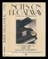 Notes on Broadway : Conversations with the Great Songwriters / Al Kasha and Joel Hirschhorn