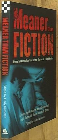 image of Meaner Than Fiction: Powerful Australian True Crime Stories of Failed Justice