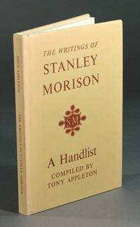 The writings of Stanley Morison: a handlist ... with a biographical and typographical supplement and essays by Brooke Crutchley & John Dreyfus