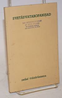 Svetasvataropanisad. Including original passages, construed text (anvaya) with a literal word by word translation, English rendering of each passage, copious notes and introductory note. Fourth edition