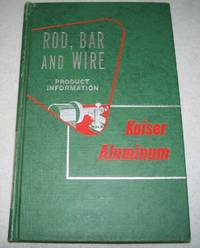 Kaiser Aluminum Rod, Bar and Wire Product Information, First Edition