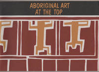 ABORIGINAL ART AT THE TOP: A Regional Exhibition  (includes Errata Slip) by  et al Peter Cooke - Paperback - First Edition - 1982 - from Diversity Books and Biblio.com