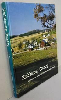 Koshkonong Country; A History of Jefferson County Wisconsin