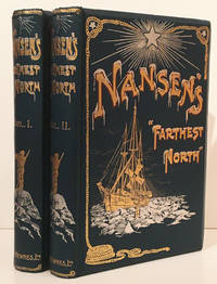 """Farthest North. Being the record of a voyage of exploration of the ship """"Fram"""" 1893-96 and of a fifteen months' sleigh journey by Dr. Nansen and Lieut. Johansen (2 volumes)"""