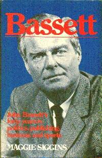 image of Bassett: John Bassett's Forty Years in Politics, Publishing Business and Sports