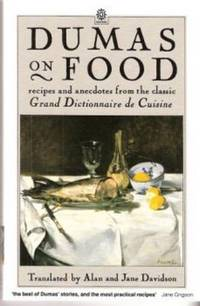 Dumas on food by dumas alexandre for Alexandre dumas grand dictionnaire de cuisine