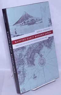 image of Mapping Early Modern Japan: Space, Place, and Culture in the Tokugawa Period (1603-1868)