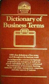 DICTIONARY OF BUSINESS TERMS (BARRON'S BUSINESS GUIDES)
