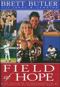 Field of Hope : An Inspiring Autobiography of a Lifetime of Overcoming Odds