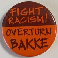 image of Fight racism! / Overturn Bakke [pinback button]