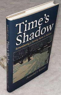 image of Time's Shadow:  Remembering a Family Farm in Kansas