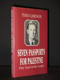 Seven Passports for Palestine: Sixty Years in the Levant [SIGNED]