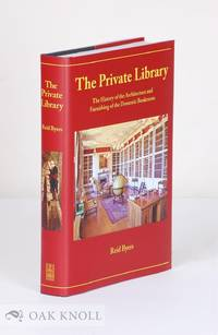 PRIVATE LIBRARY: THE HISTORY OF THE ARCHITECTURE AND FURNISHING OF THE DOMESTIC BOOKROOM   THE