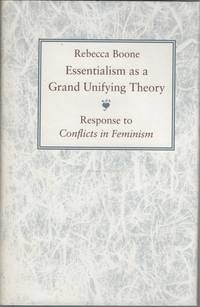 Essentialism as a Grand Unifying Theory  Response to Conflicts in Feminism