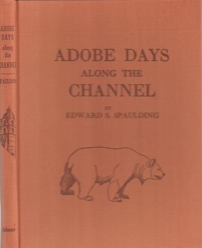 Very Good. 1957. Hardcover. This is the Grizzly Edition of Adobe Days Along the Channel, is numbered...