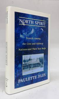 North Spirit: Travels Among the Cree and Ojibway Nations and Their Star Maps