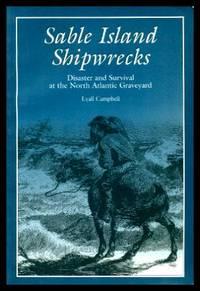 SABLE ISLAND SHIPWRECKS - Disaster and Survival at the North Atlantic Graveyard