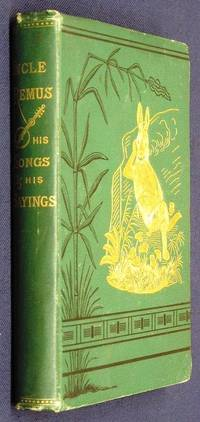 UNCLE REMUS: HIS SONGS AND HIS SAYINGS by  Joel Chandler HARRIS - First Edition - 1881 - from Charles Agvent and Biblio.co.uk