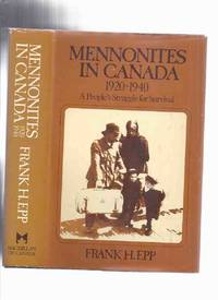 image of Mennonites in Canada:  A People's Struggle for Survival --- 1920 to 1940 -by Frank H Epp -a Signed Copy
